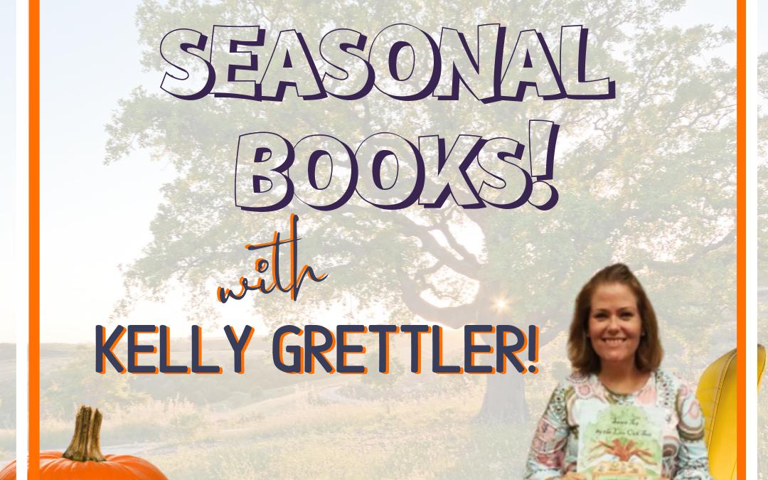 Seasonal Children's Books with Kelly Grettler