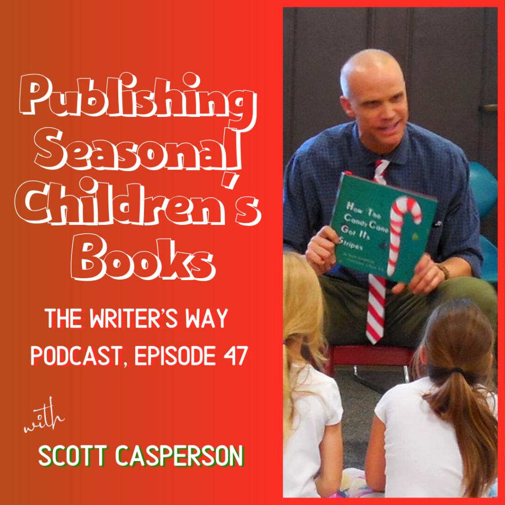 Publishing Seasonal Children's Books Scott Casperson